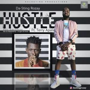 Da-Sting Rozay - Hustle Ft. Terry Apala